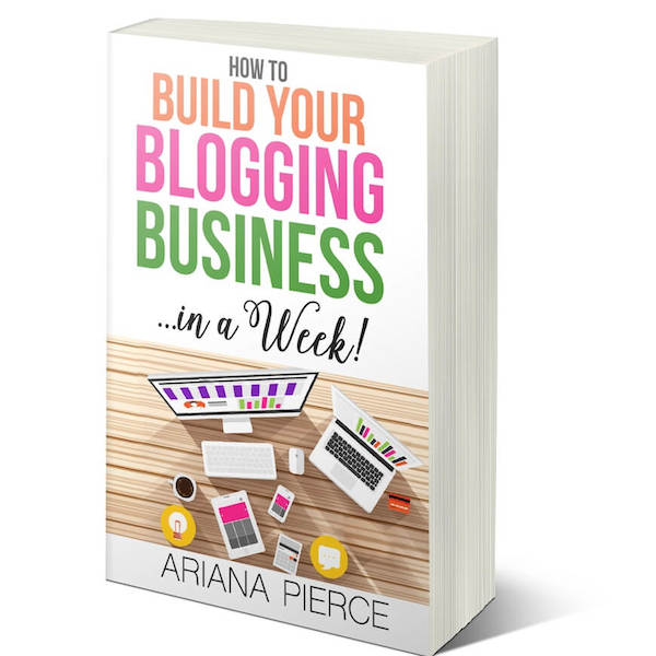 Build Your Blogging Business In A Week is a book by Ariana Pierce